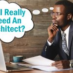 Do I Really Need An Architect?